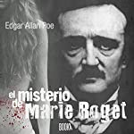 El Misterio de Marie Roget | Edgar Allan Poe