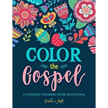 Color The Gospel Catholic Coloring Devotional A Unique Bible Gift With Scripture Verses For Mindful Prayer Stress Relief