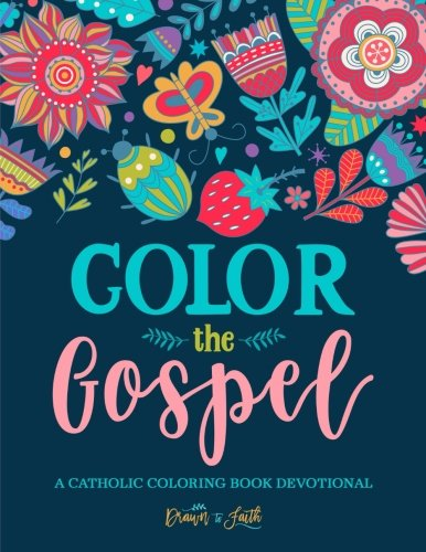 Color the Gospel: A Catholic Coloring Book Devotional: Catholic Bible Verse Coloring Book for Adults & Teens