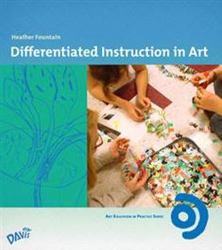 Differentiated Instruction In Art Heather L R Fountain