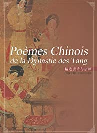 Choix de poèmes et de tableaux des Tang par Yuanchong Xu