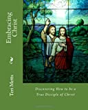 Embracing Christ, Teri Metts, 1463732015