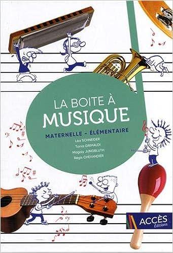 Livres électroniques gratuits La boite à musique maternelle - élémentaire