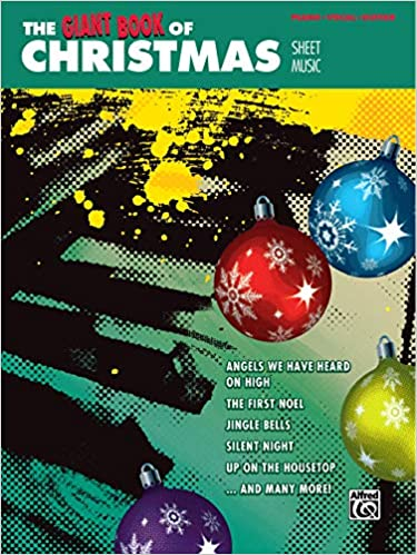 The Giant Book of Christmas Sheet Music Top-Requested Christmas Songs For Piano 60 Best Songs