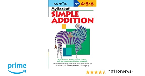 My Book of Simple Addition: Ages 4-5-6: Kumon Workbooks, Kumon ...