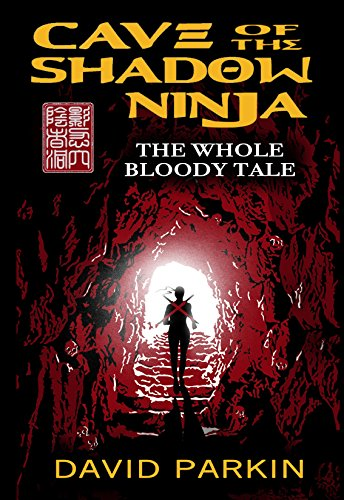 Cave of the Shadow Ninja: The Whole Bloody Tale