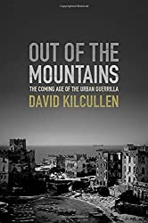Out of the Mountains: The Coming Age of the Urban Guerrilla by David Kilcullen (2013-10-01)