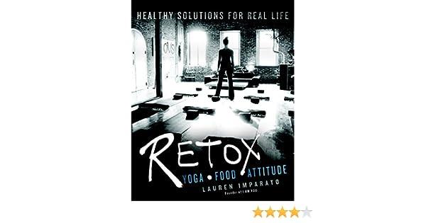 RETOX: Yoga*Food*Attitude Healthy Solutions for Real Life (English Edition)