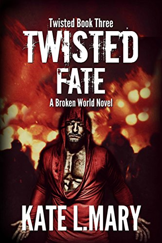 Twisted Fate: A Broken World Novel (Twisted World Book 3)