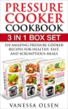 Pressure Cooker Cookbook: 3 In 1 Box Set - 310 Mouth-Watering and Healthy Pressure Cooker Recipes for Stove Top and Electric Pressure Cookers (Pressure Cooker, Pressure Cooker Recipes)