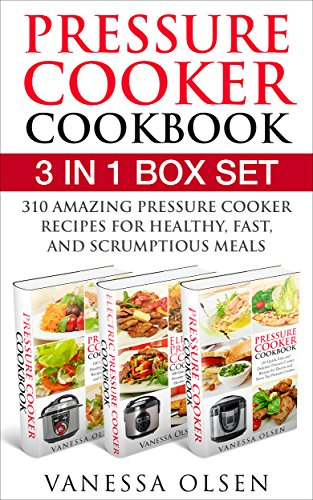 pressure-cooker-cookbook-3-in-1-box-set-310-mouth-watering-and-healthy-pressure-cooker-recipes-for-s
