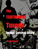 The TEOTWAWKI Tuxedo: Formal Survival Attire