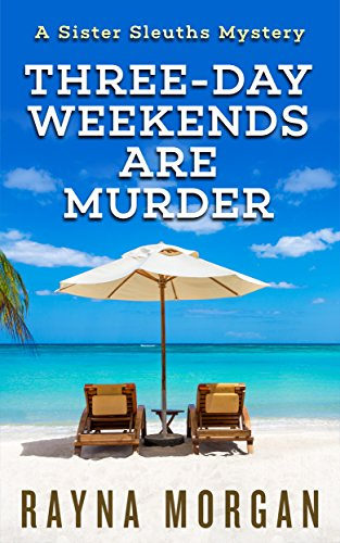 Three-Day Weekends are Murder by Rayna Morgan ebook