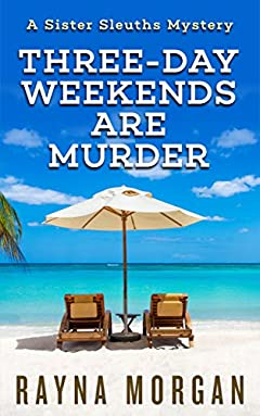Three-Day Weekends are Murder (A Sister Sleuths Mystery Book 4)