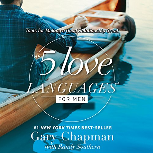 The 5 Love Languages for Men: Tools for Making a Good Relationship Great by Unknown