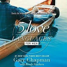 The 5 Love Languages for Men: Tools for Making a Good Relationship Great | Livre audio Auteur(s) : Gary Chapman Narrateur(s) : Chris Fabry