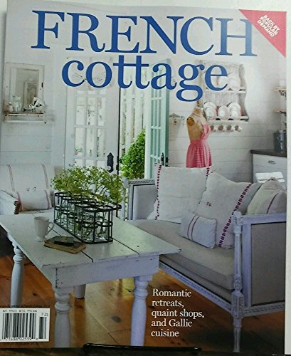French Cottage 2017 Romantic Retreats Quaint Shops Cuisine Quaint Cottage
