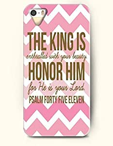 iPhone 5 / 5s Case The King Is Enthralled With Your Beauty Honor Him For He Is Your Lord Psalm Forty Five Eleven...