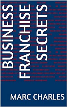 Business Franchise Secrets by [Charles, Marc]
