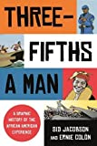 Three-Fifths a Man: A Graphic History of the African American Experience