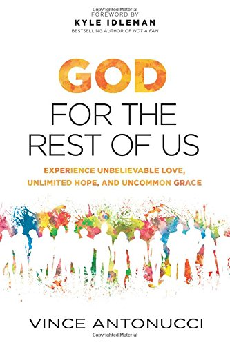 Download God for the Rest of Us: Experience Unbelievable Love, Unlimited Hope, and Uncommon Grace pdf epub