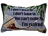 I Don't Want To I'm Retired Tapestry Toss Pillow