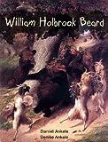William Holbrook Beard: American Art Reproductions