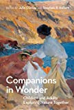 Companions in Wonder: Children and Adults Exploring Nature Together (MIT Press)