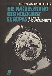 Die Nachrustung, der Holocaust Europas: Thesen und Argumente (German Edition)