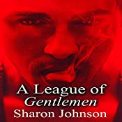 A League of Gentlemen: The Gentlemen's League, Book 1 | Sharon Johnson