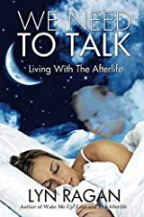 We Need To Talk: Living With The Afterlife by Lyn Ragan (2014-03-07) Paperback