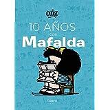 10 años con Mafalda / 10 years with Mafalda (Spanish Edition)