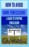 How To Avoid Home Foreclosure: A Guide To Stopping Foreclosure