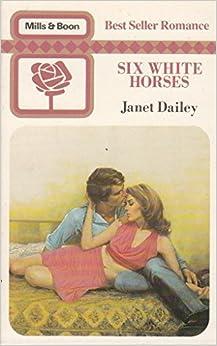 Six White Horses (Bestseller Romance)