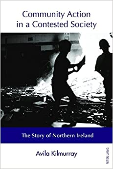 Community Action in a Contested Society: The Story of Northern Ireland