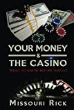 YOUR MONEY & THE CASINO: What To Know Before You Go