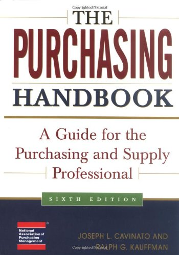 The Purchasing Handbook: A Guide For The Purchasing And Supply Professional
