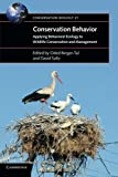 img - for Conservation Behavior: Applying Behavioral Ecology to Wildlife Conservation and Management (Conservation Biology) book / textbook / text book