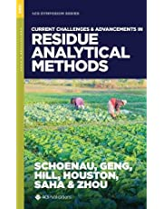 Current Challenges and Advancements in Residue Analytical Methods