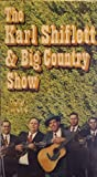 Karl Shiflett & The Big Country [VHS]