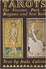 Tarots : the Visconti Pack in Bergamo and New York / Critical Examination by Sergio Samek Ludovici ; Text by Italo Calvino ; [Translation by William Weaver]
