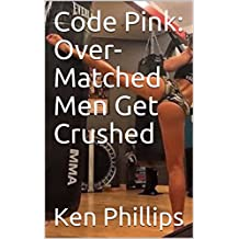 Code Pink: Over-Matched Men Get Crushed