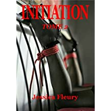 INITIATION: Tome 2 (French Edition)