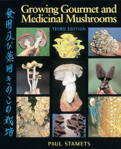 Growing Gourmet and Medicinal Mushrooms Pdf