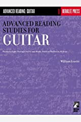 Advanced Reading Studies for Guitar: Positions Eight Through Twelve and Multi-Position Studies in All Keys (Advanced Reading: Guitar) Kindle Edition
