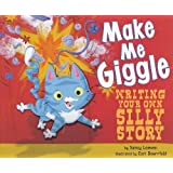 Make Me Giggle: Writing Your Own Silly Story (Writer's Toolbox)