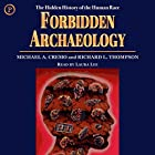 Forbidden Archeology: The Hidden History of the Human Race Hörbuch von Michael A. Cremo, Richard L. Thompson Gesprochen von: Laura Lee