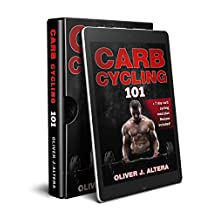 Carb Cycling 101: Carb Cycling Diet, Carb Cycling Recipes, Carb Cycling Meal Plan Guide for Beginners. Burn Fat & Build Muscle Rapidly