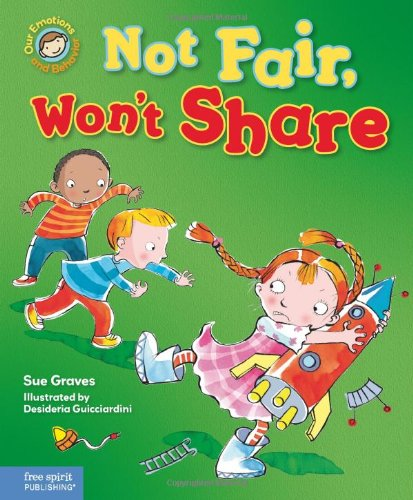 Not Fair, Won't Share: A book about sharing (Our Emotions and Behavior) PDF