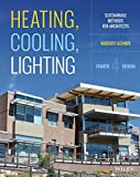 Heating, Cooling, Lighting : Sustainable Design Methods for Architects, Lechner, Norbert, 111858242X